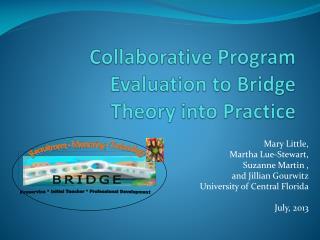 Collaborative Program Evaluation to Bridge  Theory into Practice