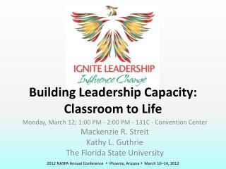 Building Leadership Capacity: Classroom to Life