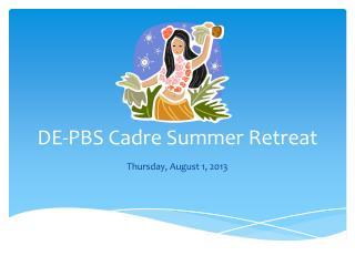 DE-PBS Cadre Summer Retreat