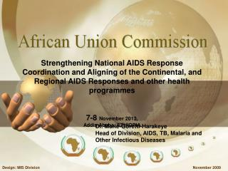 Strengthening National AIDS Response Coordination and Aligning  of the Continental ,  and Regional AIDS Responses and o