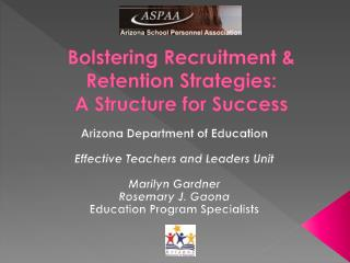 Bolstering  Recruitment &  Retention Strategies:   A Structure for Success