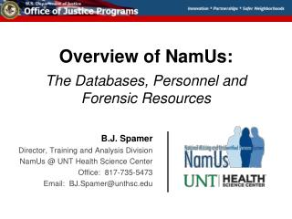 Overview of NamUs: The Databases, Personnel and Forensic Resources