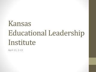Kansas  Educational Leadership Institute
