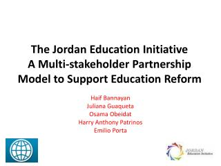 The Jordan Education Initiative A Multi-stakeholder Partnership Model to Support Education Reform