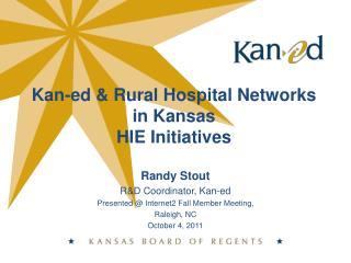 Kan-ed & Rural Hospital Networks in Kansas HIE Initiatives