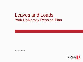 Leaves and Loads  York University Pension Plan