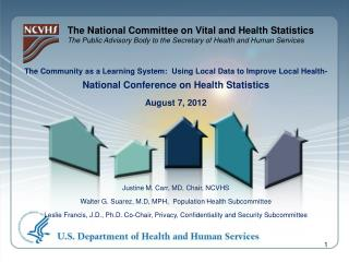 The Community as a Learning System:  Using Local Data to Improve Local Health-  National Conference on Health Statistic