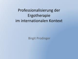Professionalisierung der Ergotherapie im internationalen Kontext