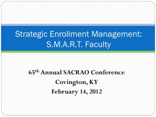 Strategic Enrollment Management: S.M.A.R.T. Faculty