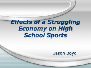 Effects of a Struggling Economy on High School Sports