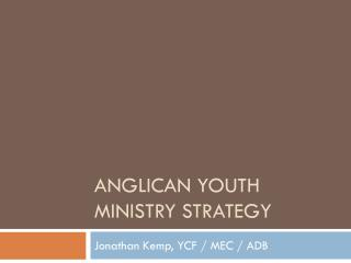 ANGLICAN Youth ministry strategy