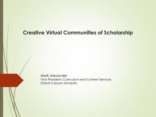 Creative Virtual Communities of Scholarship