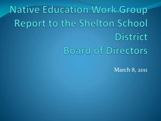 Native Education Work Group Report to the Shelton School District Board of Directors