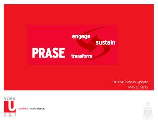 PRASE Status Update May 2, 2012