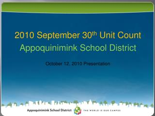 2010 September 30 th  Unit Count Appoquinimink School District October 12, 2010 Presentation