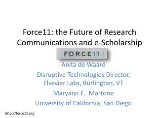 Force11: the Future of Research Communications and  e -Scholarship
