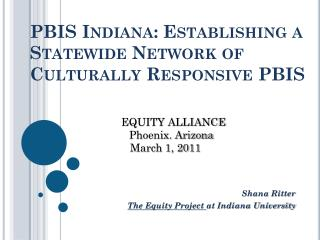 PBIS  Indiana: Establishing a Statewide Network of  Culturally Responsive  PBIS