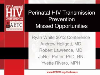 Perinatal HIV Transmission Prevention Missed Opportunities