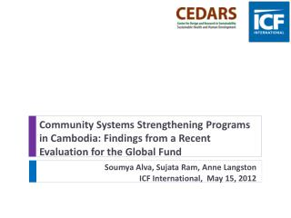 Community  Systems Strengthening Programs in  Cambodia: Findings from a Recent Evaluation for the Global Fund