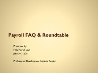 Payroll FAQ & Roundtable