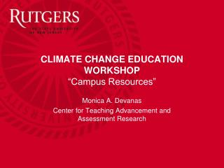 "CLIMATE CHANGE EDUCATION WORKSHOP "" Campus Resources"""