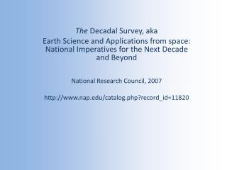 The  Decadal Survey, aka Earth Science and Applications from space: National Imperatives for the Next Decade and Beyond
