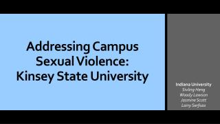Addressing Campus Sexual Violence: Kinsey State University