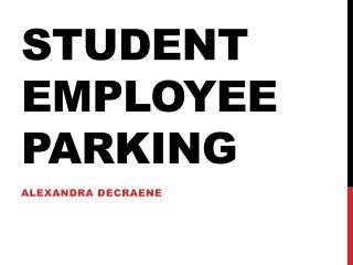 Student employee parking