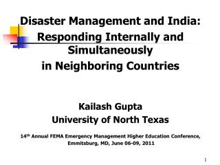 Disaster Management and India: Responding Internally and Simultaneously  in Neighboring Countries Kailash Gupta Univers