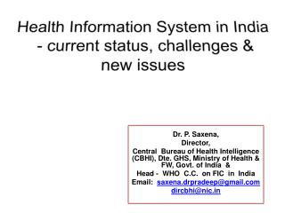 Health Information System in India   - current status, challenges &  new issues