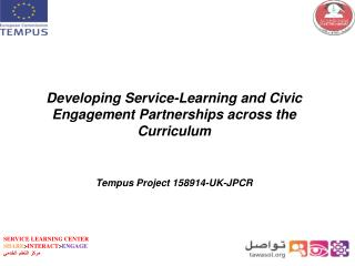 Developing Service-Learning and Civic Engagement Partnerships across the Curriculum Tempus Project 158914-UK-JPCR