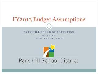 FY2013 Budget Assumptions