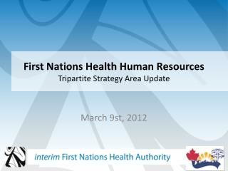 First Nations Health Human Resources T ripartite Strategy Area Update