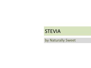 stevia makes sweet healthy