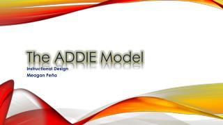 The ADDIE  M odel