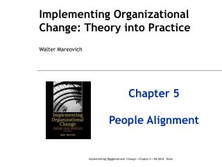 Implementing Organizational Change: Theory into Practice Walter  Mareovich