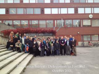 2 nd  Massachusetts Delegation to Finland