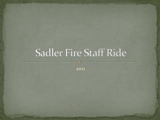 Sadler Fire Staff Ride