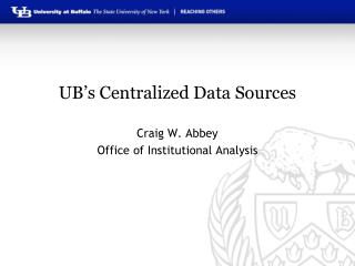 UB's Centralized Data Sources