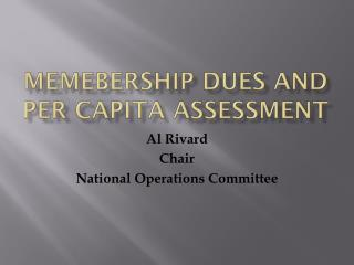 Memebership  dues and PER CAPITA assessment