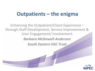 Outpatients – the enigma