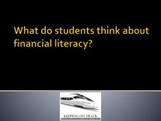 What do students think about financial literacy?