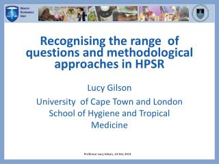 Recognising  the range  of questions and methodological approaches in HPSR