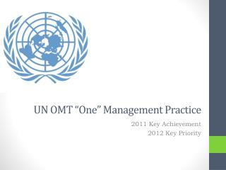 """UN OMT """"One"""" Management Practice"""