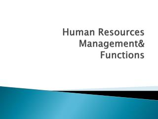 Human Resources  Management& Functions