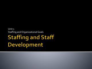 Staffing and Staff Development