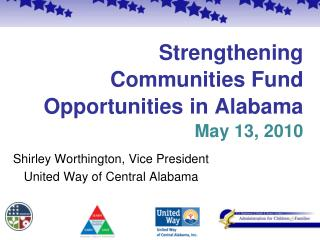Strengthening Communities Fund Opportunities in Alabama May 13, 2010