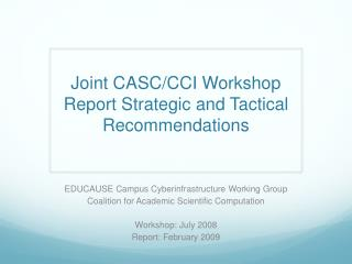 Joint CASC/CCI Workshop Report Strategic and Tactical Recommendations