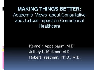 Making Things Better:  Academic  Views  about Consultative and Judicial Impact on Correctional Healthcare