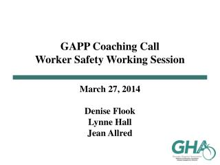 GAPP Coaching Call Worker Safety Working Session